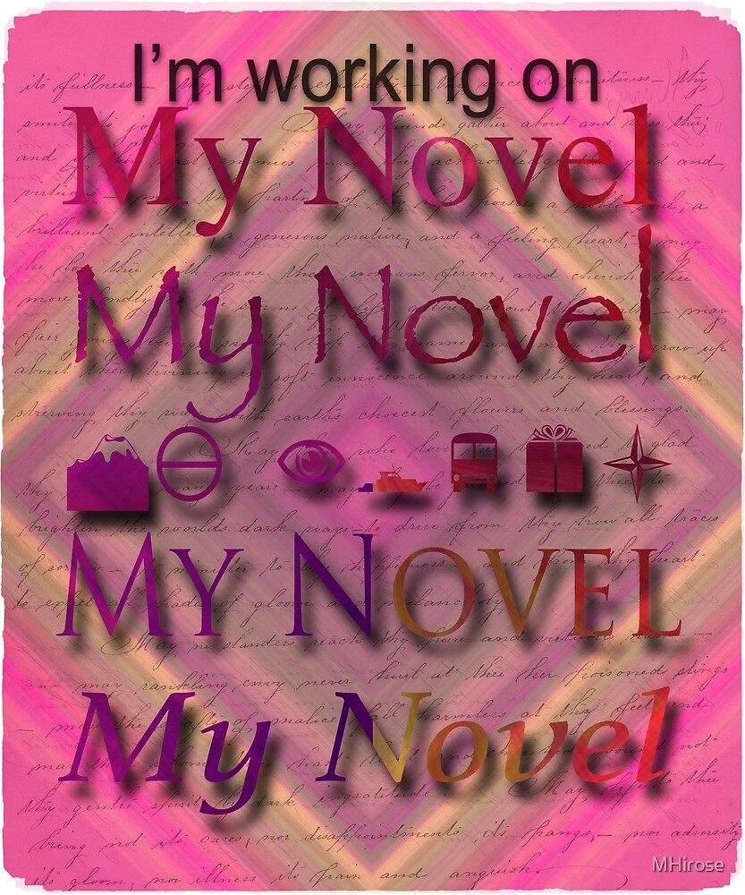 I'm Working On My Novel In Brilliant Pinks And Maroons by MHirose