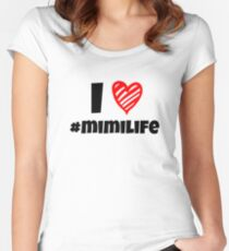 I Love #Mimilife Women's Fitted Scoop T-Shirt