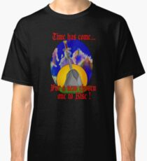 The time has come Classic T-Shirt
