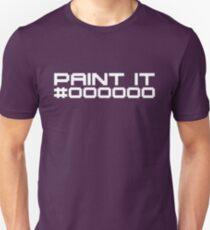 Paint It Black (White Text Version) Unisex T-Shirt