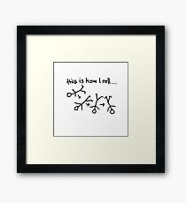 This is how I roll... Framed Print
