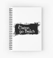 Eirinn Go Brach - Ireland Forever Spiral Notebook