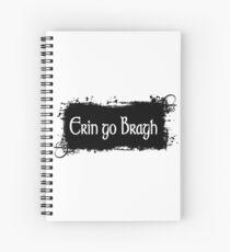 Erin go Bragh - Ireland Forever Spiral Notebook