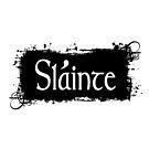 Slainte - Irish Toast by LaRoach