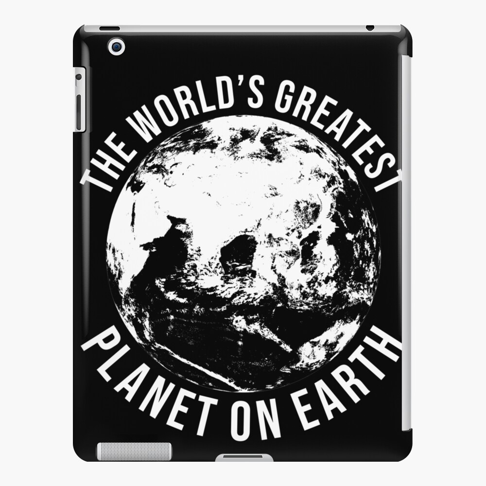 Worlds Greates Planet On Earth  T-Shirt Geschenk iPad-Hülle & Skin