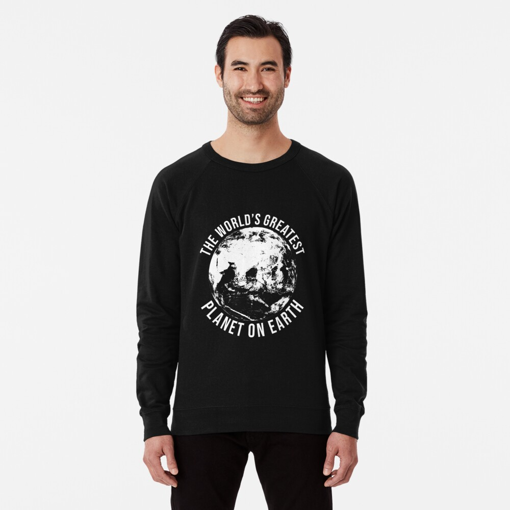 Worlds Greates Planet On Earth  T-Shirt Geschenk Leichter Pullover