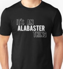 It's An Alabaster Thing Unisex T-Shirt