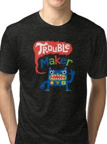 Trouble Maker - dark Tri-blend T-Shirt