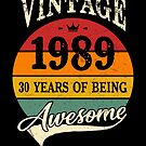 Vintage 1989 30 Years of Being Awesome 30th Birthday Gift by SpecialtyGifts
