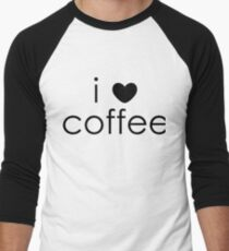 i love coffee Baseball ¾ Sleeve T-Shirt