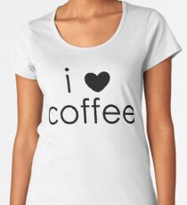 i love coffee Premium Scoop T-Shirt
