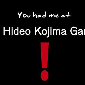 """""""A Hideo Kojima Game"""" White Text by Venatura"""