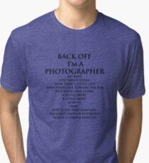 Back Off,  I'm A Photographer-Black Type Tri-blend T-Shirt