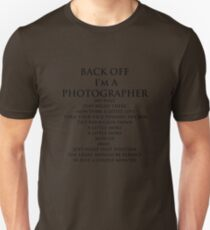 Back Off,  I'm A Photographer-Black Type T-Shirt