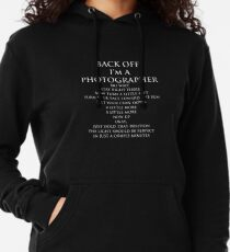 Back Off, I'm a Photographer-White Type Lightweight Hoodie