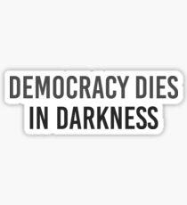 Democracy Dies in Darkness - Washington Post Sticker
