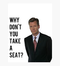 Chris Hansen Why don't you take a seat Photographic Print