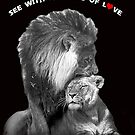 See With The Eyes of Love by LowsonStudios