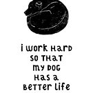 Working For My Dog by Adam Regester