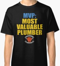 575cd798 Occupation Plumber MVP: Most Valuable Plumber Classic T-Shirt