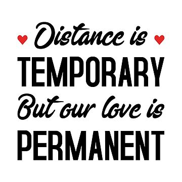 Long Distance Relationship: Distance Is Temporary But Our Love Is Permanent by drakouv