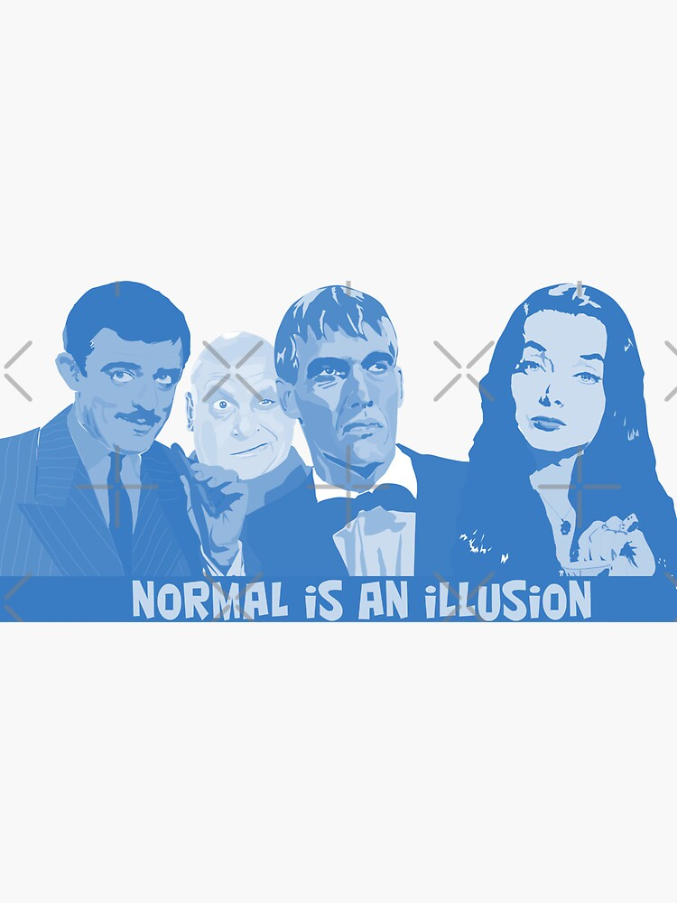 the addams family, normal is an illusion by mayerarts