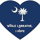 South Carolina - While I Breathe, I Hope by hazelbasil