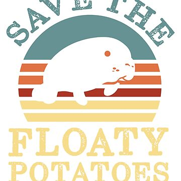 Save the floaty potatoes vintage shirt by daniele2016
