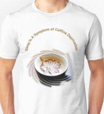 Caffeine Deprivation Unisex T-Shirt