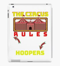 Circus Lover The Circus Rules I Only Go For The Hoopers iPad Case/Skin