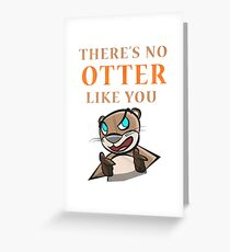 Otter - there's no otter like you Grußkarte
