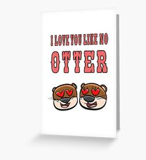 Otter - I love you like no otter Grußkarte