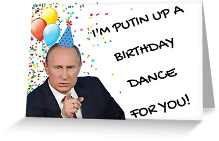 Putin Birthday Card Funny Fun Humor Memes Good Vibes Greeting