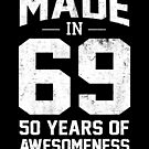 Made In 1969 50 Years Of Awesomeness 50th Birthday Gift by SpecialtyGifts