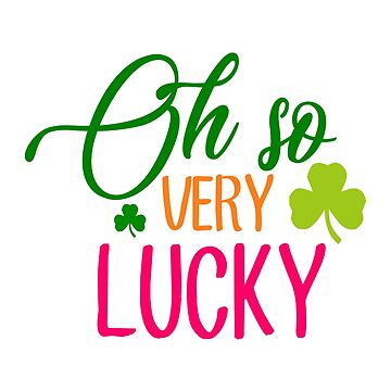 Oh So Very Lucky Tshirt St Patricks Day Tees  by andalit
