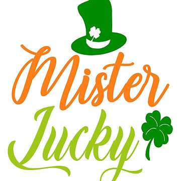 Mister Lucky Tshirt St. Patrick 's Day Tee by andalit
