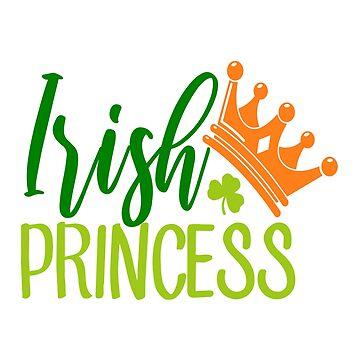 Irish Princess Tshirt St. Patrick 's Day Tee by andalit