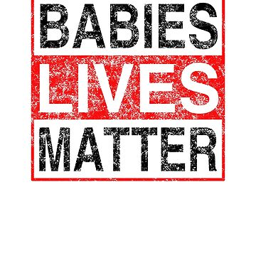 Babies Lives Matter by SamDesigner