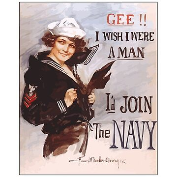 Gee! I Wish I Were a Man - I'd Join the Navy: Vintage US Navy Recruiting Poster Art by Chunga