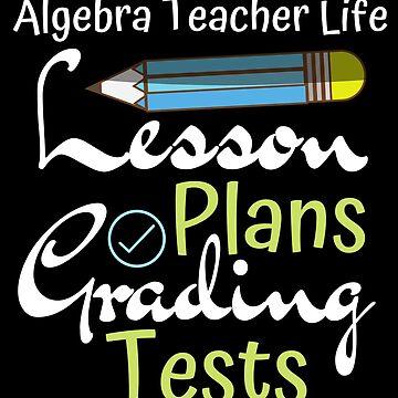 Algebra Teacher Life Lesson Plans Grading Tests by FairOaksDesigns
