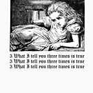 What I tell you three times is true by ProfessorM