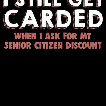 Senior Citizen Joke / Senior Citizen Gift / Retirement Gift / Retired Gift by FairOaksDesigns