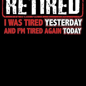 Funny Retired Joke Design / Retirement Gift by FairOaksDesigns