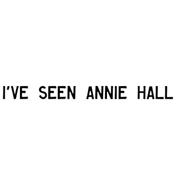 I've Seen Annie Hall  by EmmaPopkin