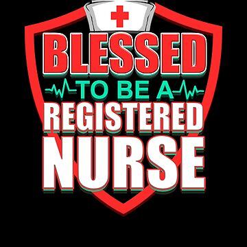 Blessed To Be A Registered Nurse by FairOaksDesigns