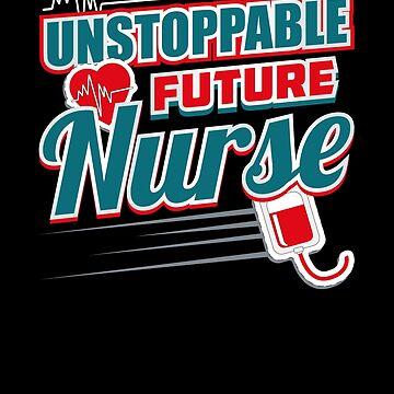 Unstoppable Future Nurse by FairOaksDesigns