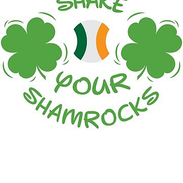 Shake Your Shamrocks Tee | Irish St Patricks Day Gift Shirt by -WaD-