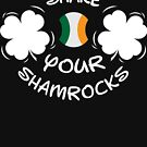 Shake Your Shamrocks Tee | Irish St Patricks Day Gift Shirt by 37 Design Unit