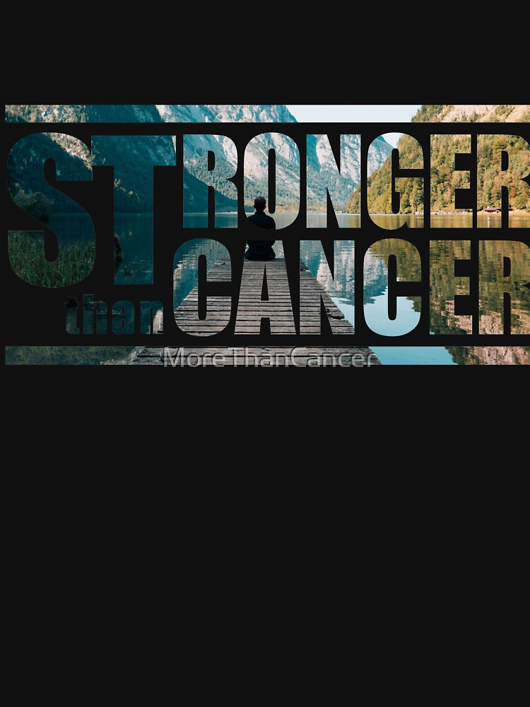 Stronger Than Cancer - Beyond Cancer by MoreThanCancer