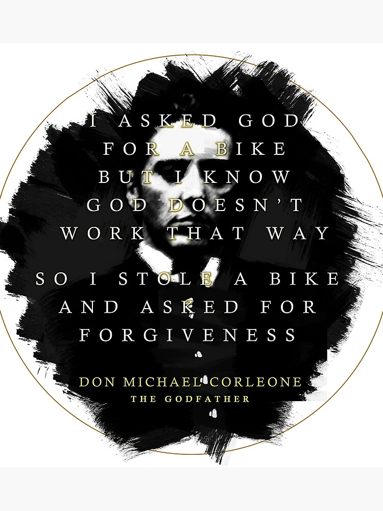 Quotes From The Godfather Michael Corleone On Forgiveness Poster